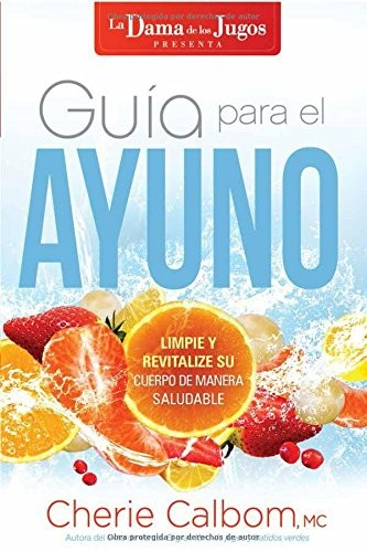 Guía para el ayuno / The Juice Lady's Guide to Fasting