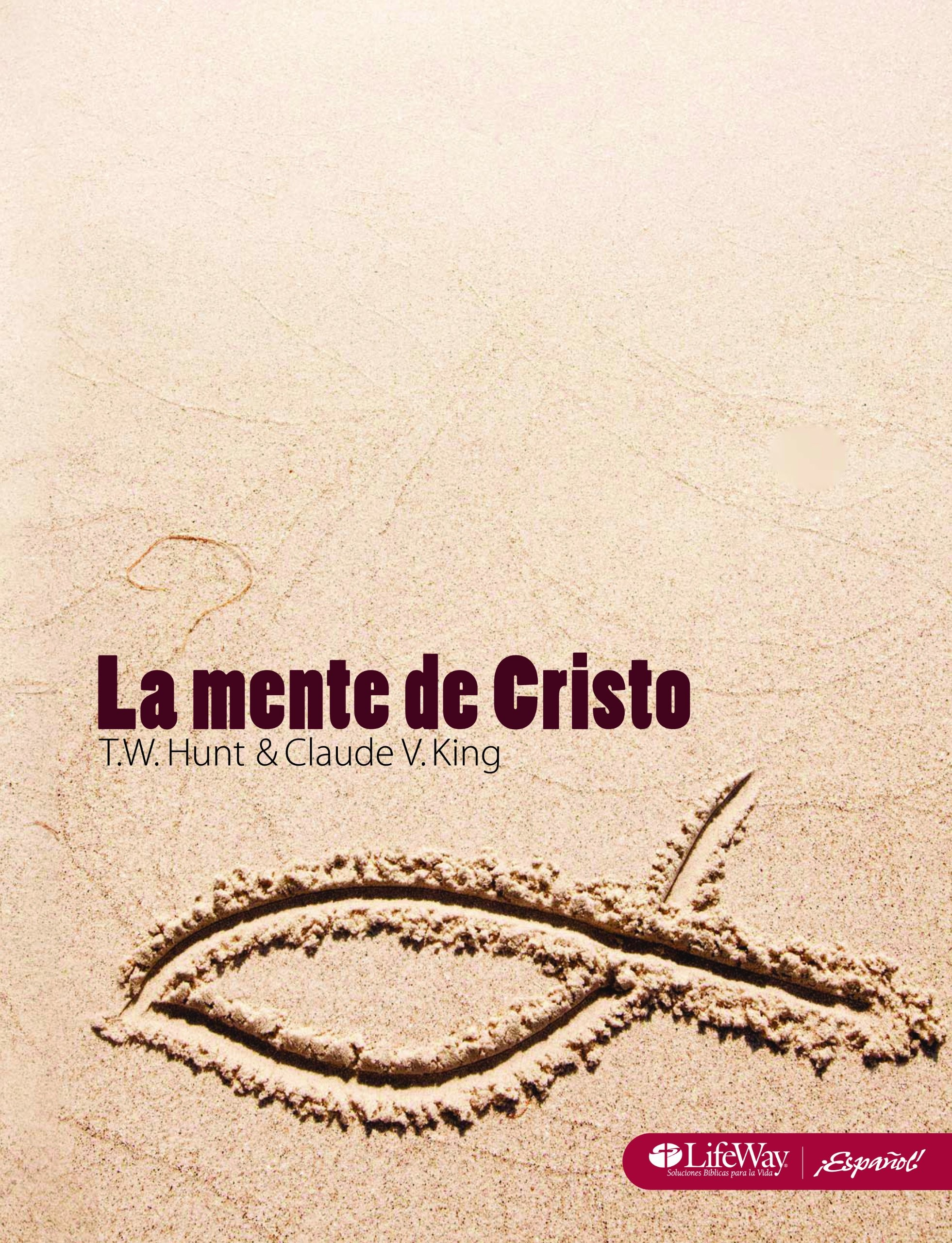 La Mente de Cristo, Libro para el Discípulo; The Mind of Christ, Member Book
