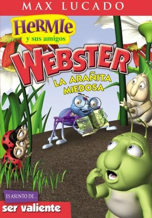 Max Lucado's Hermie & Friends: Webster, la arañita miedosa