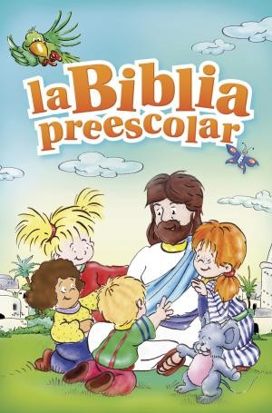 La Biblia preescolar: The Bible for Preschoolers
