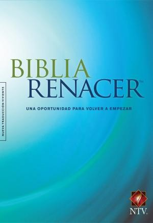 Biblia Renacer NTV: The Life Recovery Bible NTV