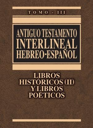 Antiguo Testamento interlineal Hebreo-Español Vol. 3